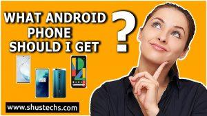 what android phone should I get
