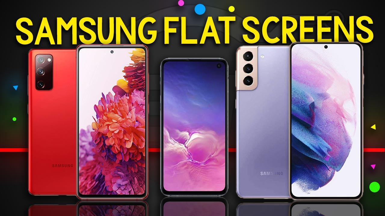 samsung phones with flat screens featured